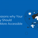 Three Reasons why your Company Should Become More Accessible