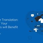 Website Translation: 4 Ways Your Business will Benefit